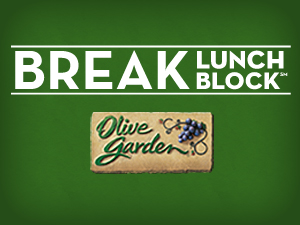 Olive Garden – Break Lunch Block